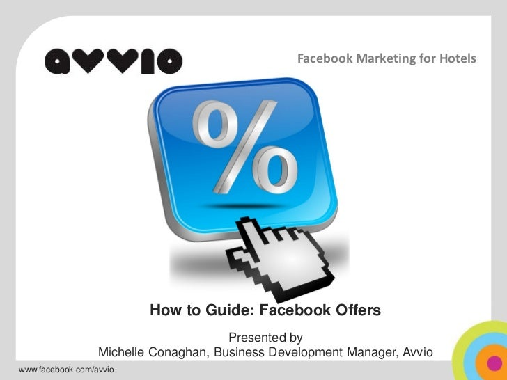 Facebook Marketing for Hotels                          How to Guide: Facebook Offers                                      ...