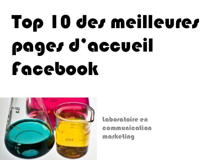 Top 10 des meilleures pages d'accueil Facebook<br />Laboratoire en communication marketing<br />