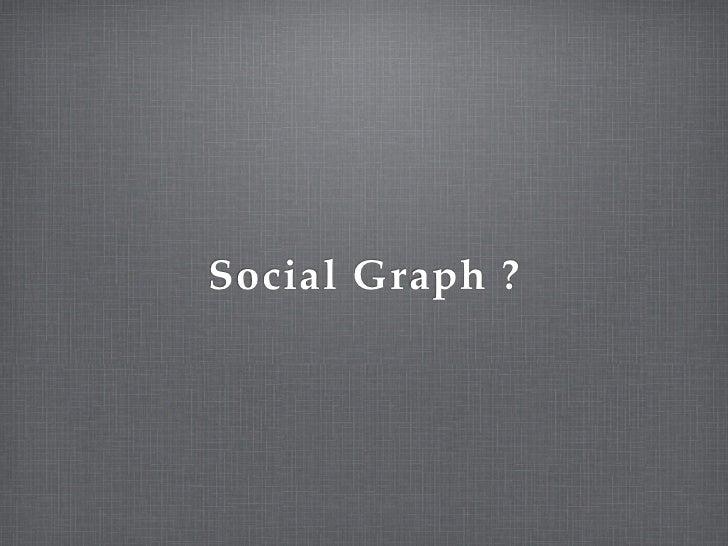 Social Graph ?