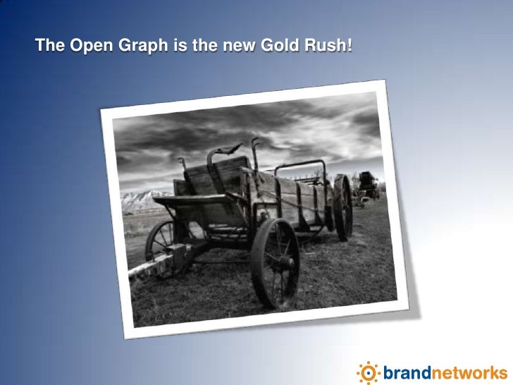 The Open Graph is the new Gold Rush!<br />