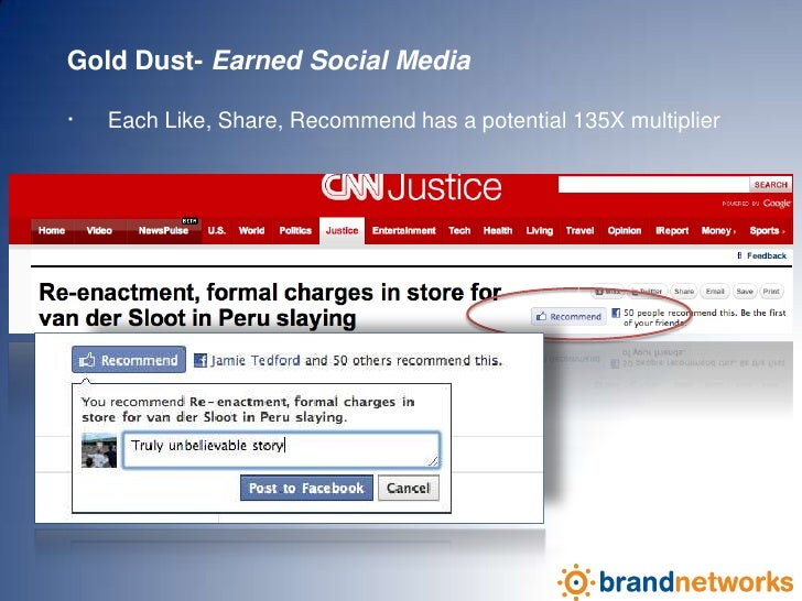 Gold Dust- Earned Social Media<br />· Each Like, Share, Recommend has a potential 135X multiplier<br />