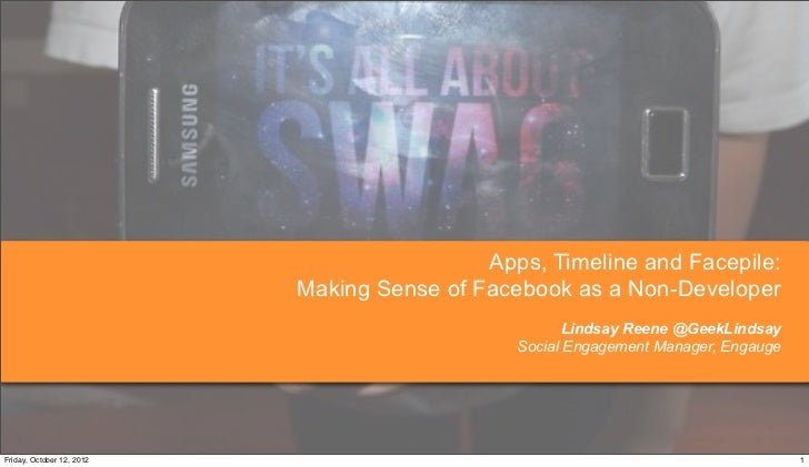 Apps, Timeline and Facepile:                           Making Sense of Facebook as a Non-Developer                        ...