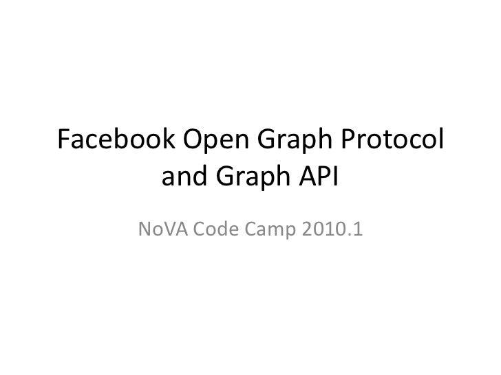 Facebook Open Graph Protocol and Graph API<br />NoVA Code Camp 2010.1<br />
