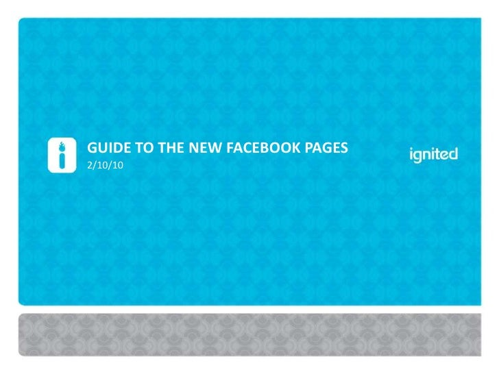 Guide to the new facebook pages<br />2/10/10<br />