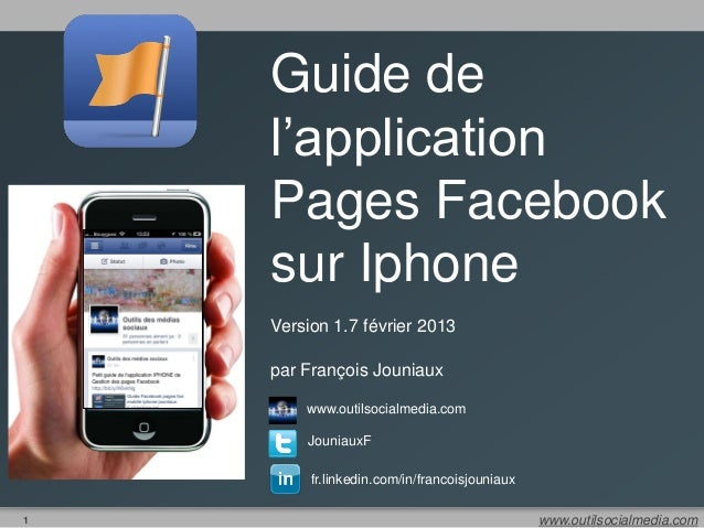 Guide de    l'application    Pages Facebook    sur Iphone    Version 1.7 février 2013    par François Jouniaux        www....