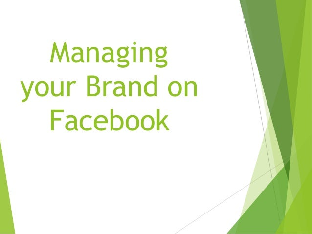 Managing your Brand on Facebook