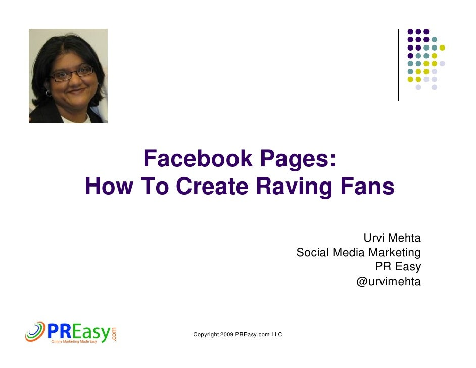 Facebook Pages: How To Create Raving Fans                                                      Urvi Mehta                 ...