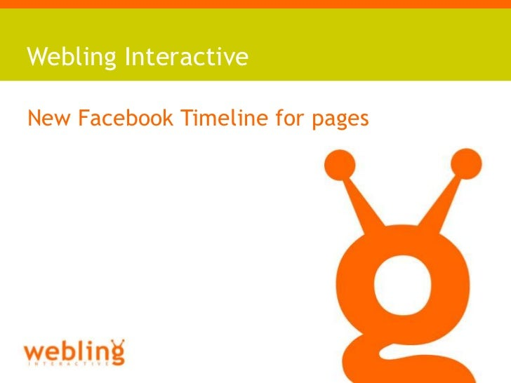 Webling InteractiveA Successful Online PartnershipNew Facebook Timeline for pages