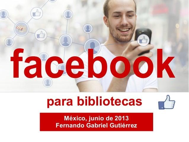 México, junio de 2013 Fernando Gabriel Gutiérrez para bibliotecas