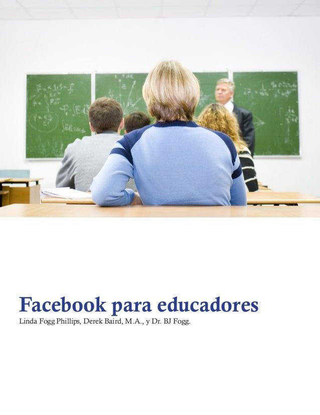 Facebook para educadores Linda Fogg Phillips, Derek Baird, M.A., y Dr. BJ Fogg.