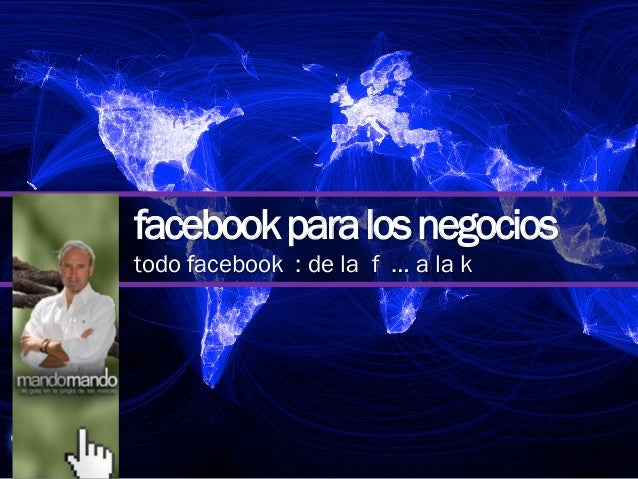facebookparalosnegociostodo facebook : de la f … a la k