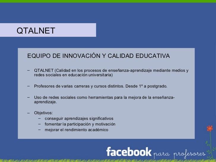 <ul><li>QTALNET </li></ul><ul><ul><li>EQUIPO DE INNOVACIÓN Y CALIDAD EDUCATIVA </li></ul></ul><ul><ul><li>QTALNET (Calidad...
