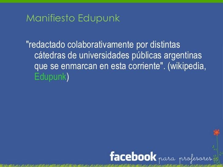 """Manifiesto Edupunk """"redactado colaborativamente por distintas cátedras de universidades públicas argentinas que se en..."""