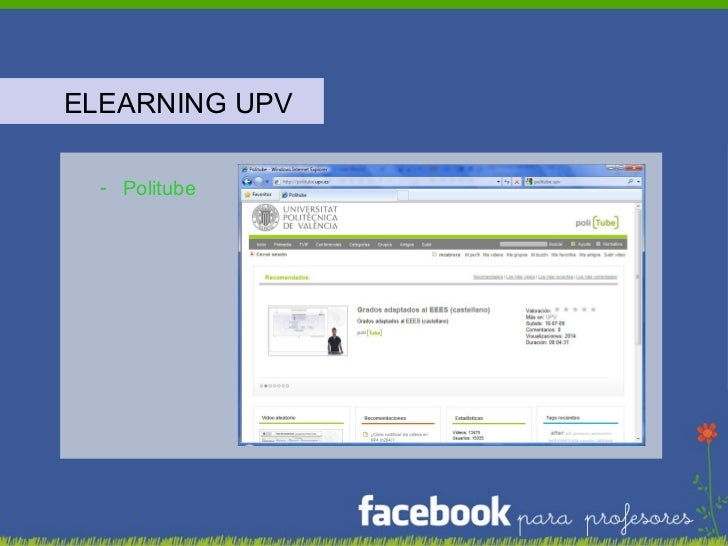 <ul><li>ELEARNING UPV </li></ul><ul><ul><li>Politube </li></ul></ul>