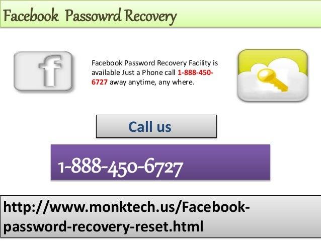 Facebook Passowrd Recovery http://www.monktech.us/Facebook- password-recovery-reset.html 1-888-450-6727 Call us Facebook P...