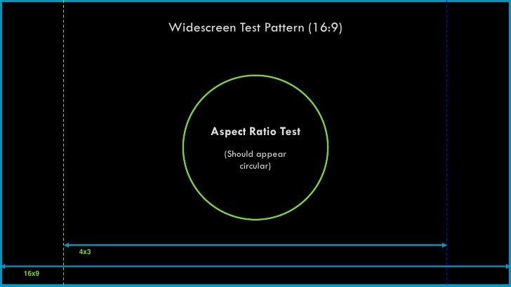 Widescreen Test Pattern (16:9)                    Aspect Ratio Test                      (Should appear                   ...