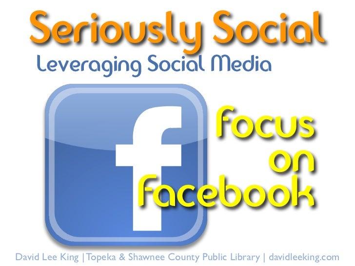 Seriously Social    Leveraging Social Media                               focus                                  on       ...