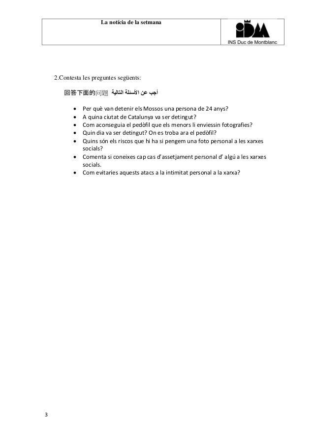 La notícia de la setmana 3 2.Contesta les preguntes següents: 回答下面的问题 التالية األسئلة عن أجب  Per què van detenir...