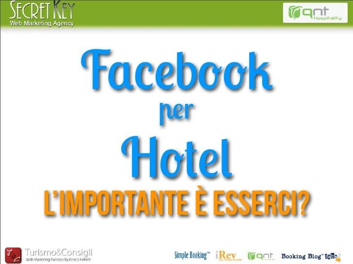 Facebook         per      HotelL'importante è esserci?