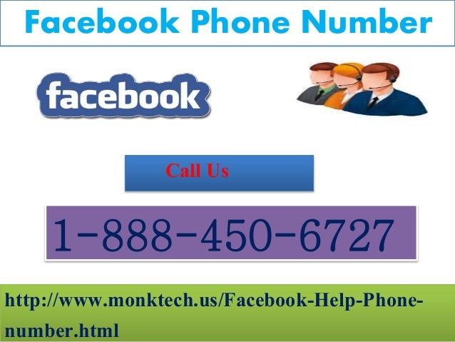 Facebook Phone Number http://www.monktech.us/Facebook-Help-Phone- number.html 1-888-450-6727 Call Us