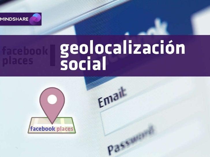 Facebook Places Mindshare Slide 1