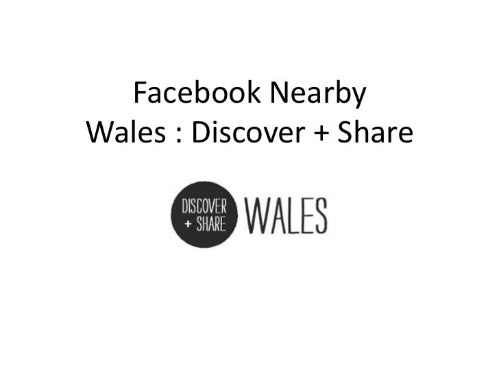 Facebook NearbyWales : Discover + Share