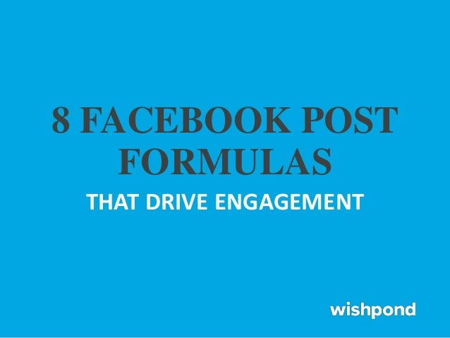 8 FACEBOOK POST FORMULAS THAT DRIVE ENGAGEMENT