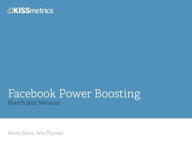 Kevin Bates, WooThemes Facebook Power Boosting March 2015 Webinar