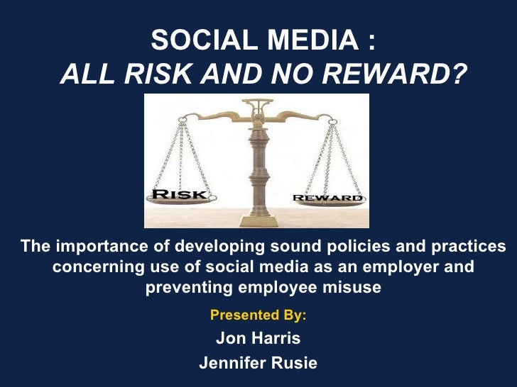 Social Media: All Risk and No Reward?
