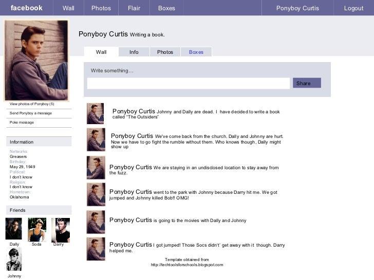 facebook Ponyboy Curtis  Writing a book. Wall Photos Flair Boxes Ponyboy Curtis Logout View photos of Ponyboy (5) Send Pon...