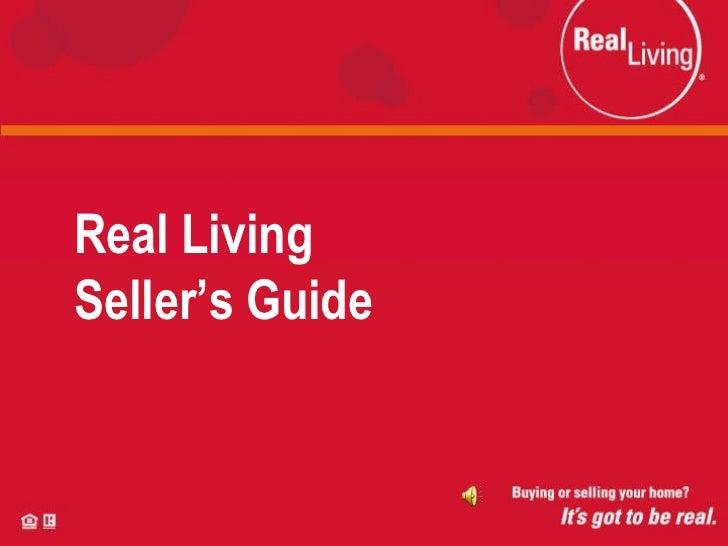 Real Living  Seller's Guide Real Living Seller's Guide