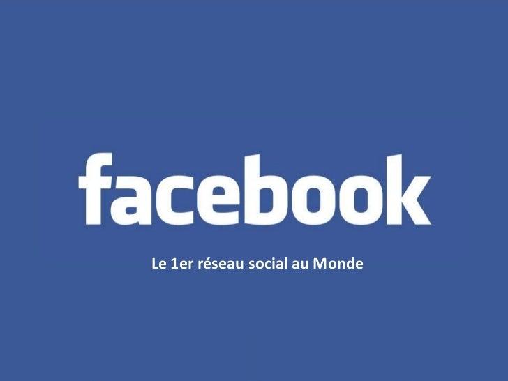 Le 1er réseau social au Monde