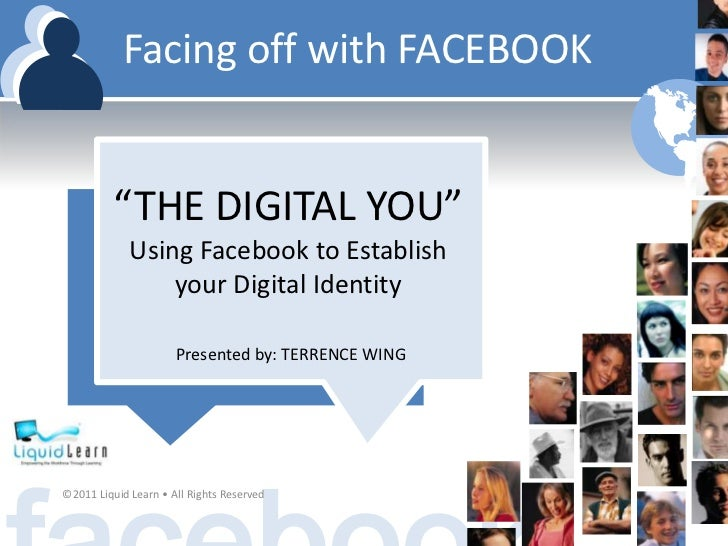 "Facing off with FACEBOOK<br />""THE DIGITAL YOU""<br />Using Facebook to Establish your Digital Identity<br />Presented by: ..."