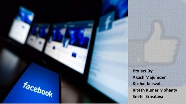 Project By: Akash Majumder Kushal Jaiswal Ritesh Kumar Mohanty Snehil Srivatava