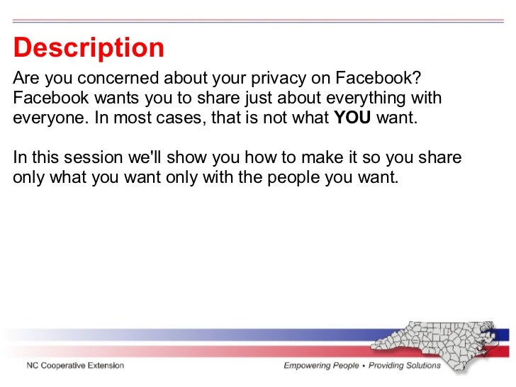 Description Are you concerned about your privacy on Facebook? Facebook wants you to share just about everything with every...