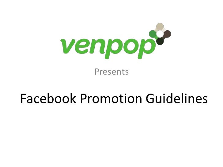 Presents<br />Facebook Promotion Guidelines<br />