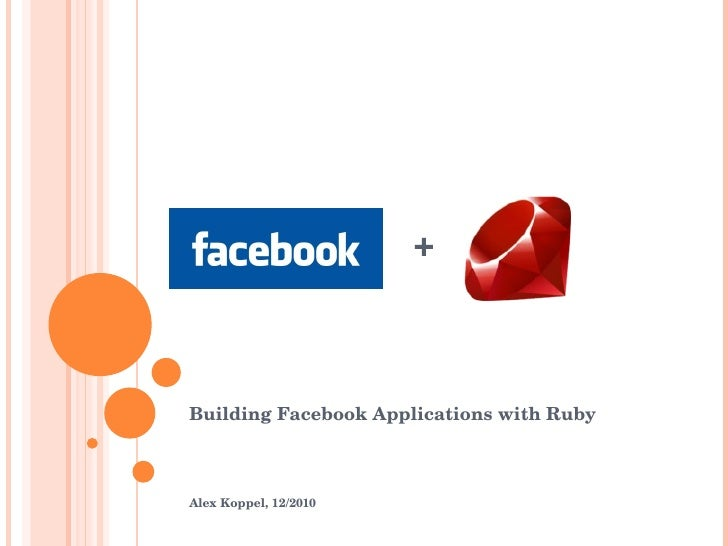 + Building Facebook Applications with Ruby