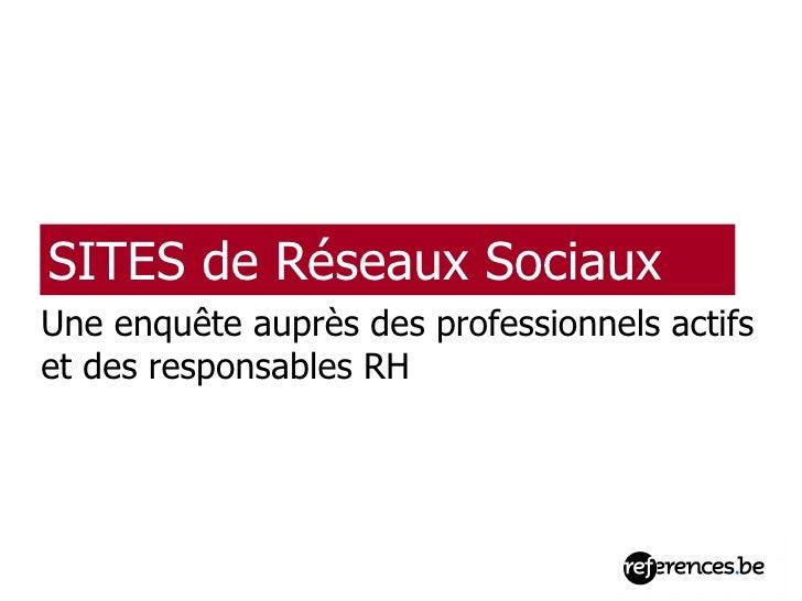 SITES de Réseaux Sociaux Une enquête auprès des professionnels actifs  et des responsables RH
