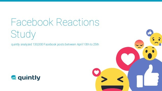 Facebook Reactions Study quintly analyzed 130,000 Facebook posts between April 10th to 25th