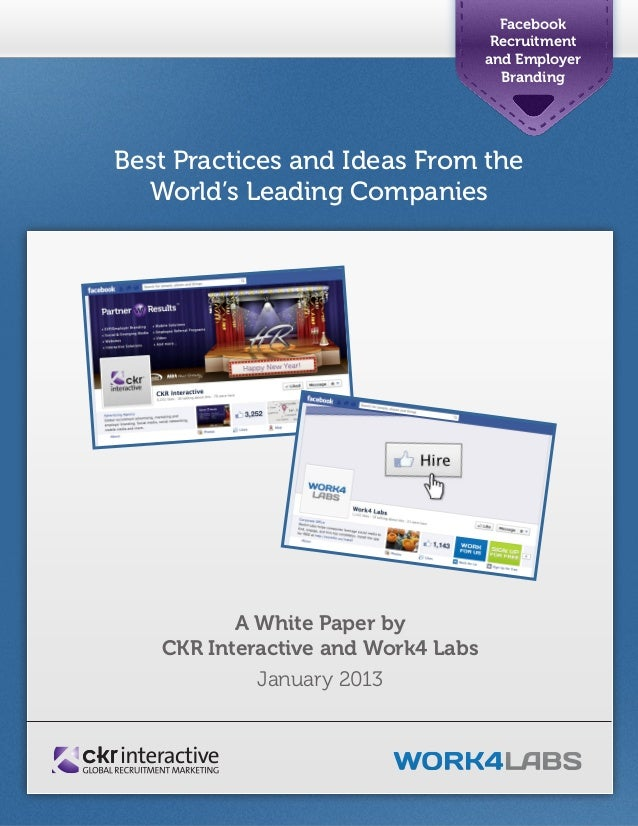1 Best Practices and Ideas From the World's Leading Companies Facebook Recruitment and Employer Branding A White Paper by ...