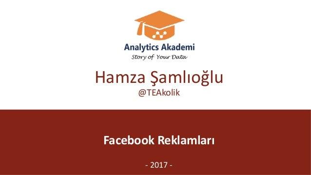 @TEAkolik FacebookReklamları - 2017- HamzaŞamlıoğlu @TEAkolik