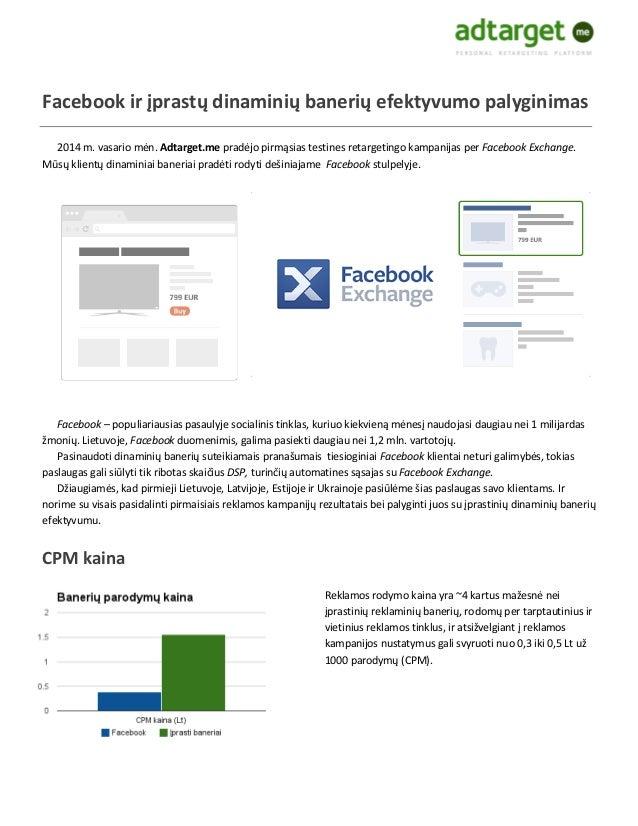 Facebook ir įprastų dinaminių banerių efektyvumo palyginimas 2014 m. vasario mėn. Adtarget.me pradėjo pirmąsias testines r...