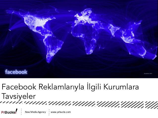www.prbucks.com  New  Media  Agency   Facebook Reklamlarıyla İlgili Kurumlara Tavsiyeler