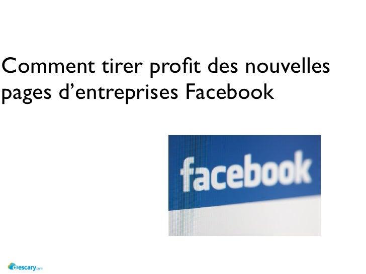 Comment tirer profit des nouvellespages d'entreprises Facebook