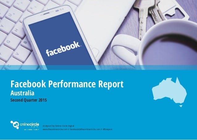 www.theonlinecircle.com // facebook@theonlinecircle.com // #fbreport Analysed by Online Circle Digital Facebook Performanc...