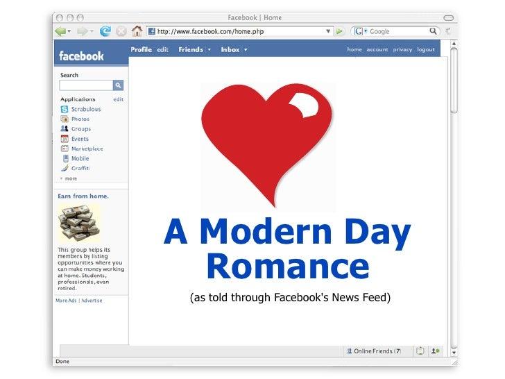 A Modern Day   Romance  (as told through Facebook's News Feed)