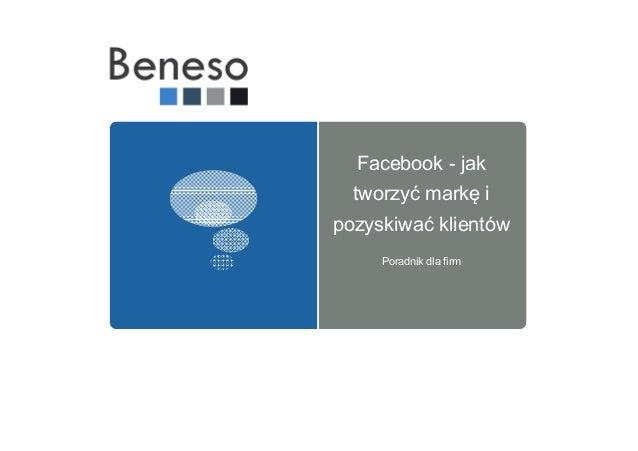 Facebook - jak tworzyć markę i pozyskiwać klientów Poradnik dla firm