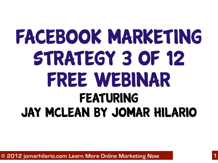 Facebook Marketing       Strategy 3 of 12        Free Webinar               Featuring      Jay McLean by Jomar Hilario   0...