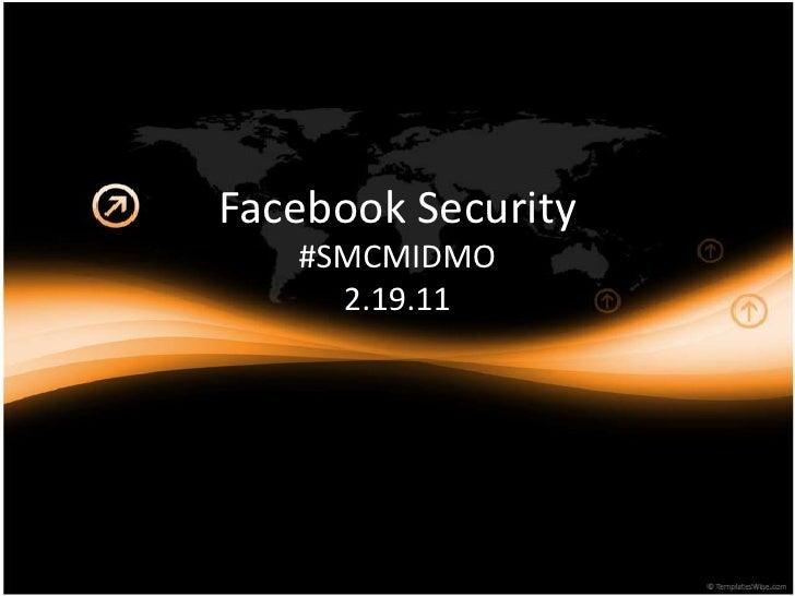 Facebook Security<br />#SMCMIDMO2.19.11<br />
