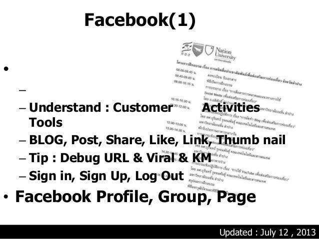 Facebook(1) • – – Understand : Customer Activities Tools – BLOG, Post, Share, Like, Link, Thumb nail – Tip : Debug URL & V...